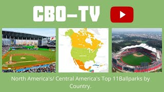 North America's/ Central America's Top 11 Ballparks by Country.