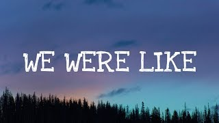 Kelsea Ballerini - We Were Like (Lyrics)