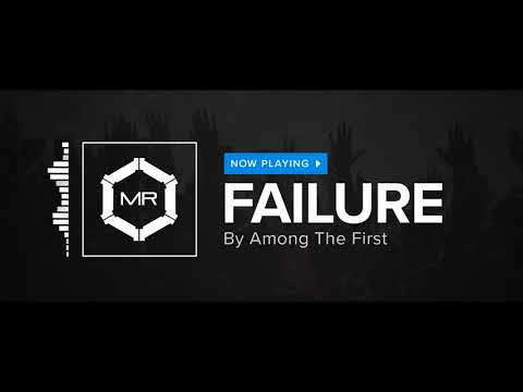 Among The First - Failure [HD]