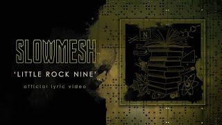 SLOWMESH - Little Rock Nine (Official Lyric Video)