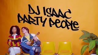 Смотреть клип Dj Isaac - Party People