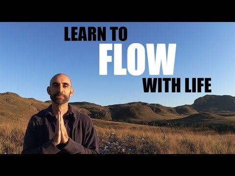Learn to Flow With Life