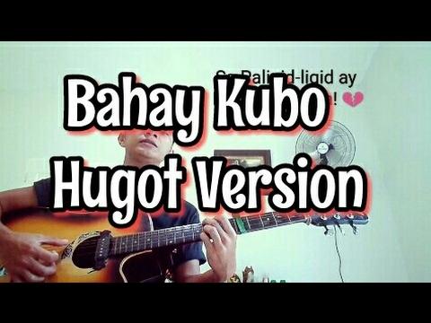 BAHAY KUBO HUGOT VERSION (TATLONG PUSO)