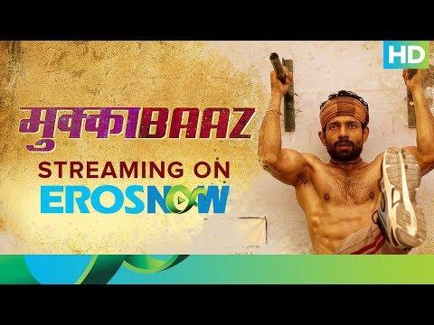 Mukkabaaz LIVE Now on Eros Now | Vineet...