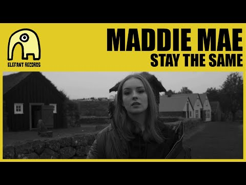 MADDIE MAE - Stay The Same [Official]