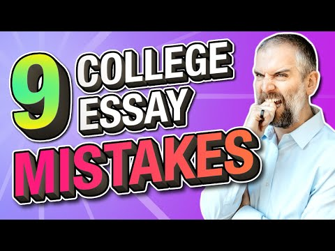 9 College Essay Mistakes (And How To Avoid Them!)