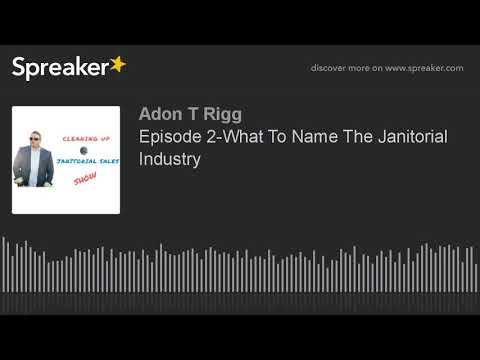 Episode 2-What To Name The Janitorial Industry