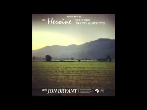Heroine - Jon Bryant