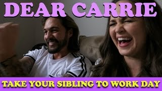 Take Your Sibling To Work Day | DEAR CARRIE