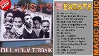 EXIST - FULL ALBUM TERBAIK [Lagu Malaysia] ~ Mencari Alasan, Gerimis Mengundang, Untukmu Ibu