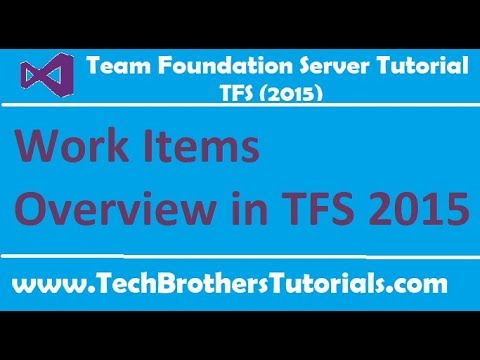 Work Items Overview in TFS 2015 - Team Foundation Server 2015 Tutorial