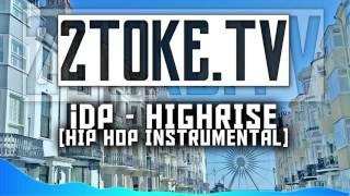 Video iDP - Highrise [Hip Hop Instrumental] | @2TokeTV_ download MP3, 3GP, MP4, WEBM, AVI, FLV Juli 2018