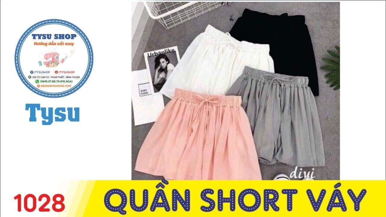 Hướng dẫn cắt may TysuShop số 1028: Quần Short Váy
