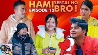 HAMI YASTAI HO BRO ! | Ep 12 | Jan 13, 2020| Sahin Kushal