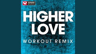 Higher Love (Extended Workout Remix)