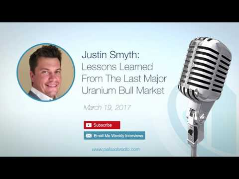 Justin Smyth: Lessons Learned From The Last Major Uranium Bull Market