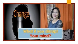 What if you disrupt your mind?