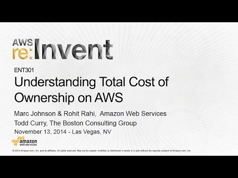 AWS re:Invent 2014 | (ENT301) Understanding Total Cost of Ownership on AWS