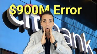 Citibank $900M Wire Mistake Explained | A Breakdown In Internal Control