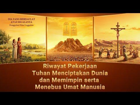 Film Rohani(II)Riwayat Pekerjaan Tuhan Menciptakan Dunia Dan Memimpin Serta Menebus Umat Manusia