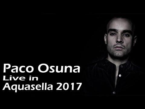 Paco Osuna @ Aquasella Festival 2017 (Spain) [22 July 2017]