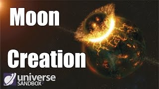 Universe Sandbox 2 - Creating Moon from Earth and Theia Collision