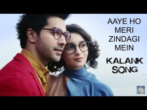 kalank-song-|-aaye-ho-meri-zindagi-mein-|-karan-nawani-|-varun-dhawan-&-alia-bhatt-|-new-song-2018