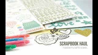 Scrapbook Haul | My last one for a year??