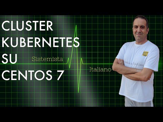 [CENTOS] - Cluster Kubernetes e creazione servizio Apache