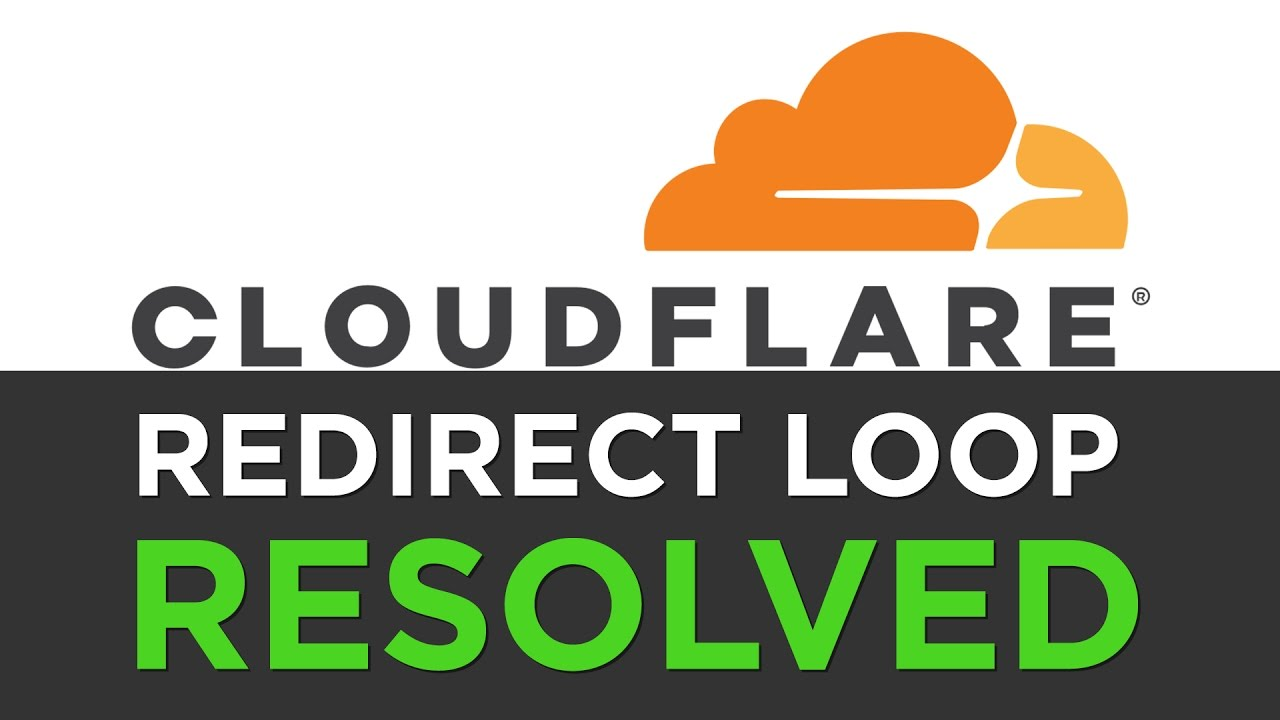 Cloudflare: How to Fix Infinite Redirect Loop Error