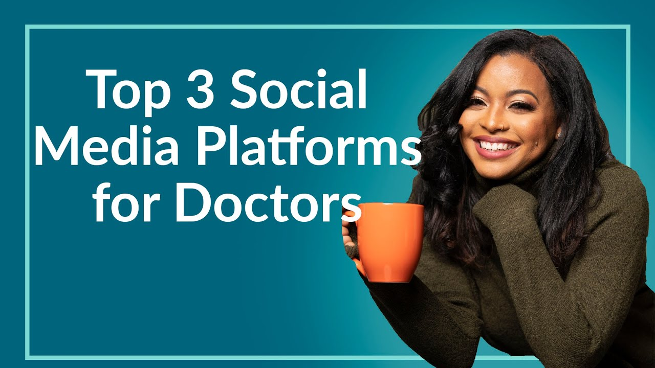 Best Social Media Platforms for Doctors (TOP 3)