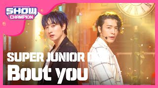 Show Champion EP.281 SUPER JUNIOR-D and E - Intro Bout you