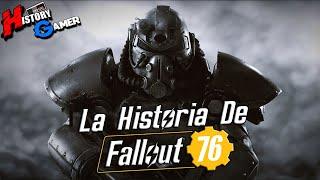 La Historia De Fallout 76 │ History Gamer