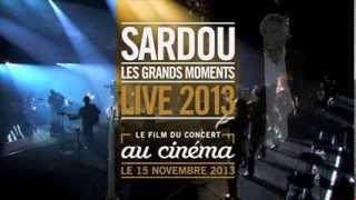 SARDOU - Les Grands Moments - Live 2013