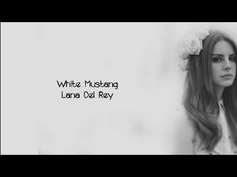 Lana Del Rey - White Mustang (Lyrics)