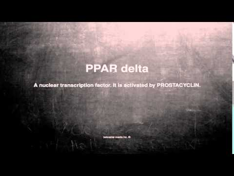 Medical vocabulary: What does PPAR delta mean