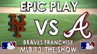 EPIC PLAY! - New York Mets vs Atlanta Braves - Franchise Mode - EP 16 MLB 13 The Show