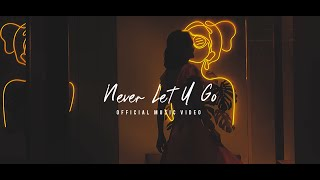 Witrie - Never Let U Go (Official Music Video)