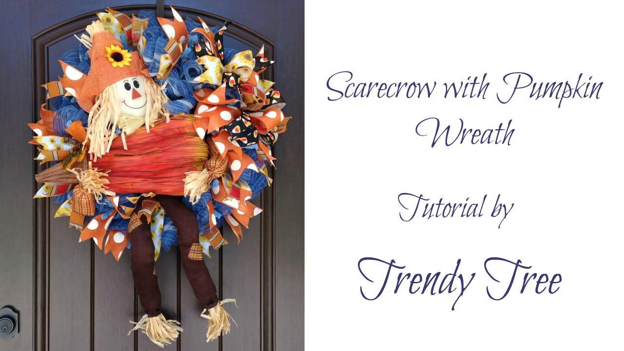 Scarecrow With Pumpkin Wreath Tutorial 2016 By Trendy Tree Youtube