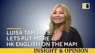 Luisa Tam says: Let's put more HK English on the map