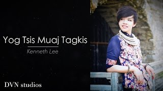 Yog Tsis Muaj Tagkis (Remastered) | Kenneth Lee