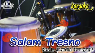 SALAM TRESNO || Loro Ati Koplo Version Karaoke
