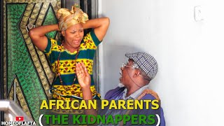 AFRICA PARENT THE KIDNAPPERS - Homeoflafta Comedy