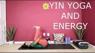 Yin Yoga And Energy