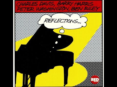 Charles Davis, Barry Harris Quartet - Reflections