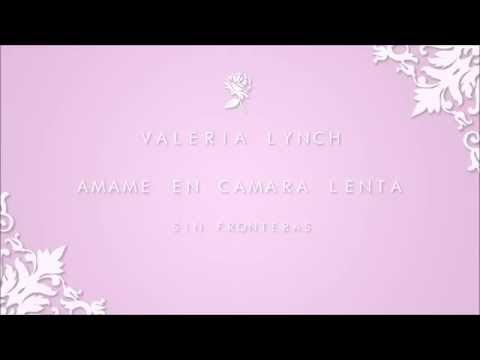 Valeria Lynch | Amame en camara lenta