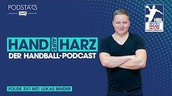 """""""Hand aufs Harz - Der Handball-Podcast"""": Folge 31/1 mit Lukas Binder"""