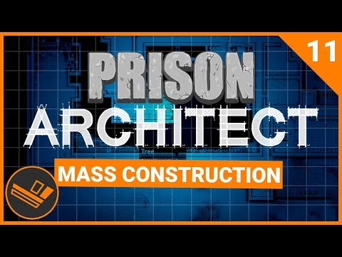 Prison Architect | MASS CONSTRUCTION (Prison 9) - Part 11