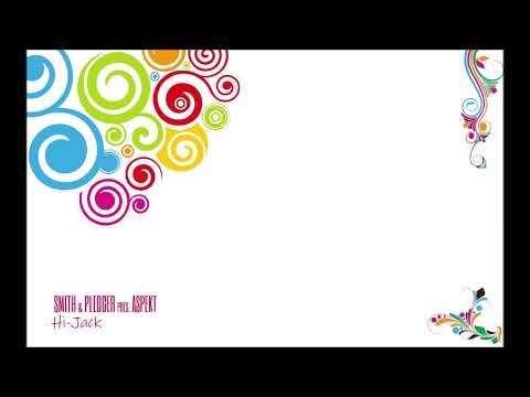 Smith & Pledger pres. Aspekt - Hi-Jack (Vocal Mix)
