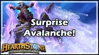 [Hearthstone] Surprise Avalanche!